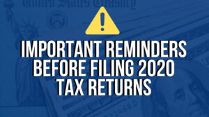 Important Reminders Before Filing 2020 Tax Returns