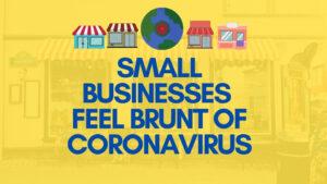 Small Businesses Feel Brunt of Coronavirus
